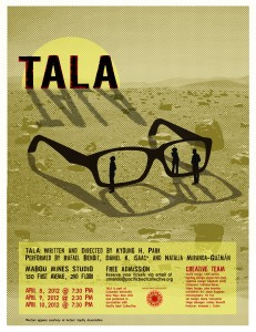 """Poster for Kyoung H. Park's new play-in-progress """"Tala"""""""