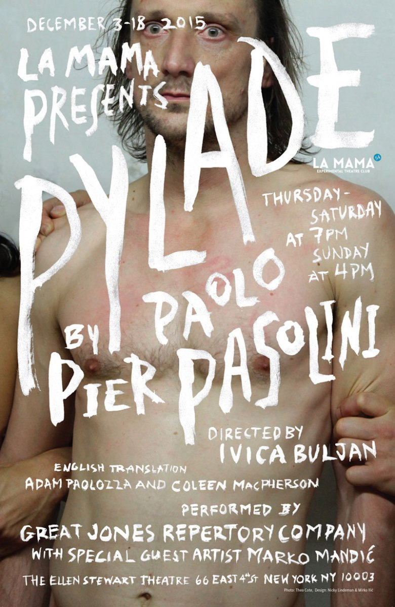 LA MAMA ETC | Pasolini's PYLADE + Ivica Buljan = The Best Play of the New York Season