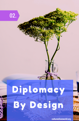 Culture of One World Diplomacy By Design